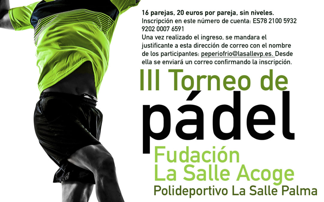 TORNEO DE PÁDEL SOLIDARIO A BENEFICIO DE LA SALLE ACOGE